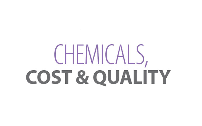 Chemicals, cost & quality