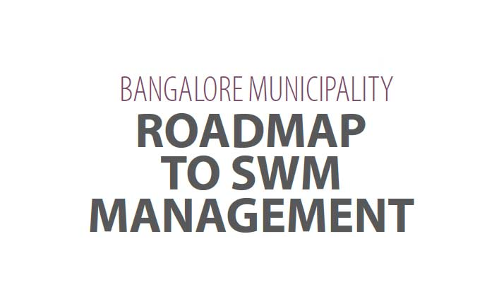 Bangalore Municipality Roadmap To Swm