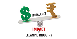 Dollar – Rupee Imbalance Impact on Cleaning Industry